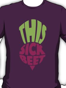 This. Sick. Beet T-Shirt