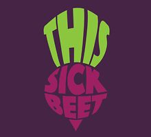 This. Sick. Beet Unisex T-Shirt