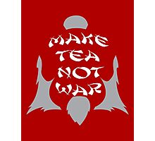 Make Tea, Not War Photographic Print