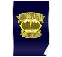 Unacceptable Condition Poster