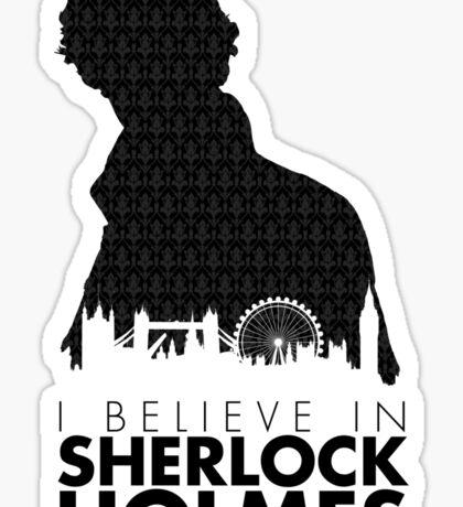 I Believe in Sherlock Holmes Sticker
