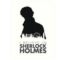I Believe in Sherlock Holmes Art Print