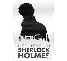 I Believe in Sherlock Holmes Poster