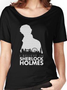 I Believe in Sherlock Holmes Women's Relaxed Fit T-Shirt