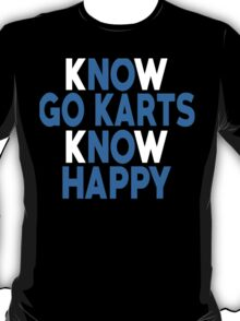 Know Go Karts Know Happy - Unisex Tshirt T-Shirt