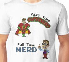 Part Time Superhero, Full Time Nerd Unisex T-Shirt