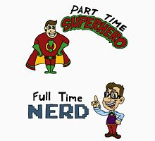 Part Time Superhero, Full Time Nerd Unisex T-Shirt