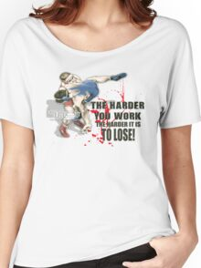 the harder you work Women's Relaxed Fit T-Shirt