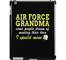 AIR FORCE GRANDMA SOME PEOPLE DREAM OF MEETING THEIR HERO I SPOILED MINE iPad Case/Skin