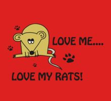 Love Me...Love My Rats!! by MustLoveRats