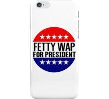 Fetty Wap For President iPhone Case/Skin
