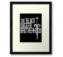 The BLACK DAGGER BROTHERHOOD   [white text] Framed Print