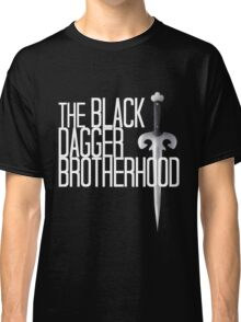 The BLACK DAGGER BROTHERHOOD   [white text] Classic T-Shirt
