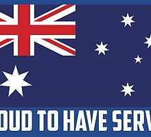 Aussie Flag - Proud to have served by SpadixDesign