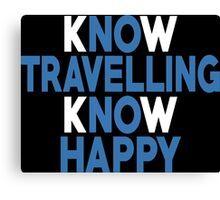 Know Travelling Know Happy - Unisex Tshirt Canvas Print