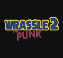 wrassle the punk 2  by rafzombie