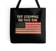 Try stepping on this flag Tote Bag