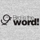 Bird is the word ALTERNATE by Jason Bird