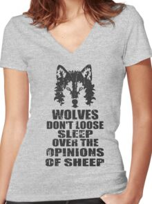 wolves don't loose sleep over the opinions of sheep Women's Fitted V-Neck T-Shirt