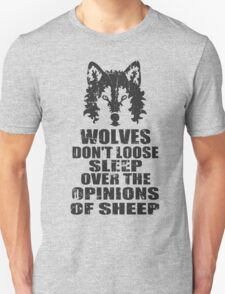 wolves don't loose sleep over the opinions of sheep T-Shirt
