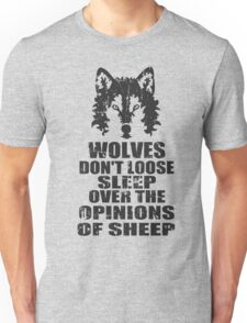 wolves don't loose sleep over the opinions of sheep Unisex T-Shirt