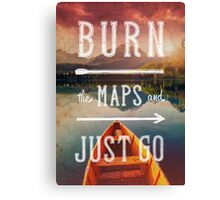 Burn the Maps Canvas Print