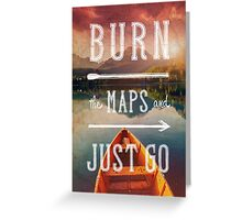 Burn the Maps Greeting Card