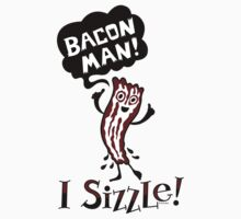 Bacon Man - I Sizzle Kids Tee