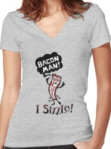 Bacon Man - I Sizzle Women's Fitted V-Neck T-Shirt