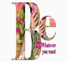 BE WHATEVER YOU/Clothing+Products Design Womens Fitted T-Shirt