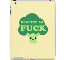 Healthy as FUCK iPad Case/Skin