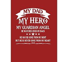 My Dad - My HERO Photographic Print