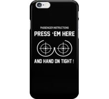 Press Em Here and Hang On Tight iPhone Case/Skin