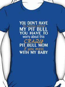 Crazy Pit Bull Mom T-Shirt