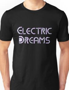 Electric Dreams by Chillee Wilson Unisex T-Shirt