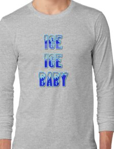 Ice Ice Baby by Chillee Wilson Long Sleeve T-Shirt