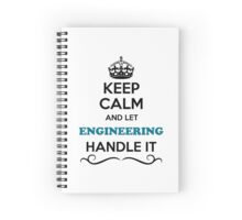 Keep Calm and Let ENGINEERING Handle it Spiral Notebook