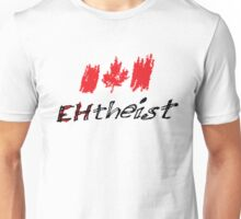 Canadian Atheist? EHtheist! (Light background) Unisex T-Shirt