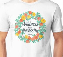 Wildness is a Necessity Floral Unisex T-Shirt