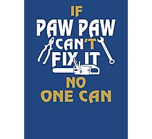 PAW PAW CAN FIX IT! Photographic Print