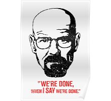 We're Done When I Say We're Done Poster