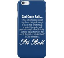 God Created The Pit Bull iPhone Case/Skin
