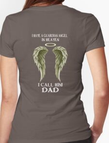 I have a Guardian Angel - I call him DAD T-Shirt