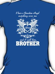 My guardian Angel, My BROTHER T-Shirt