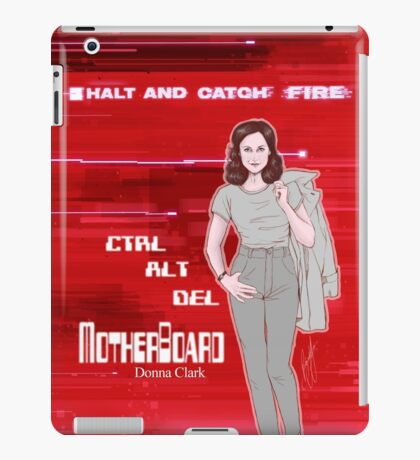 Halt and Catch Fire - Donna Clark iPad Case/Skin