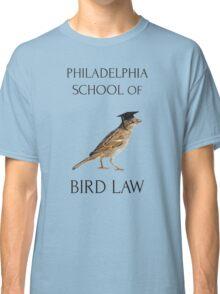 Philadelphia School of Bird Law Classic T-Shirt