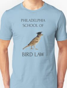 Philadelphia School of Bird Law Unisex T-Shirt