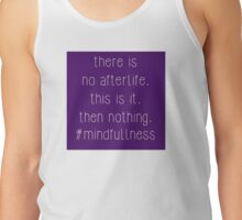 Athiest Inspirational Quote - #mindfullness Tank Top