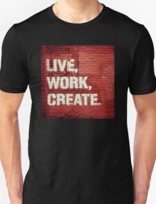 Live, Work, Create. New York City Street Art T-Shirt