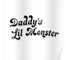 Daddy's Lil Monster Poster